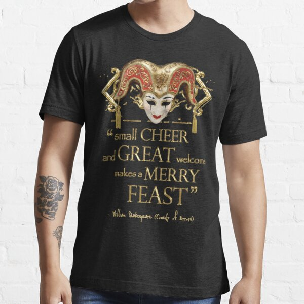Shakespeare Comedy Of Errors Feast Quote Essential T-Shirt