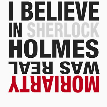Typography I believe in Sherlock Holmes by AvalonsAyame