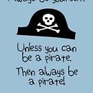 «Sé siempre tú mismo, a menos que seas un pirata» de jezkemp