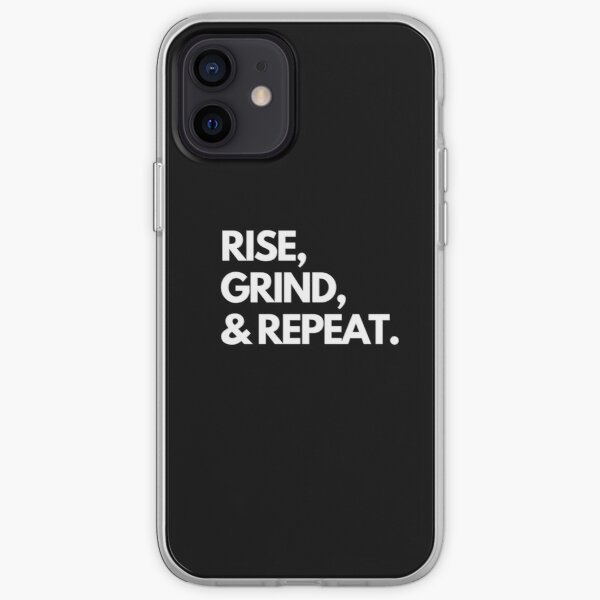 Rise, grind, and repeat iPhone Soft Case