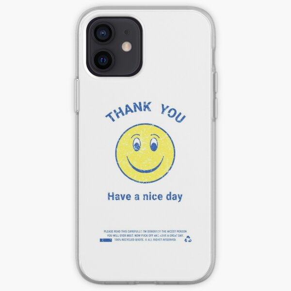 Thank You! Have A Nice Day iPhone Soft Case