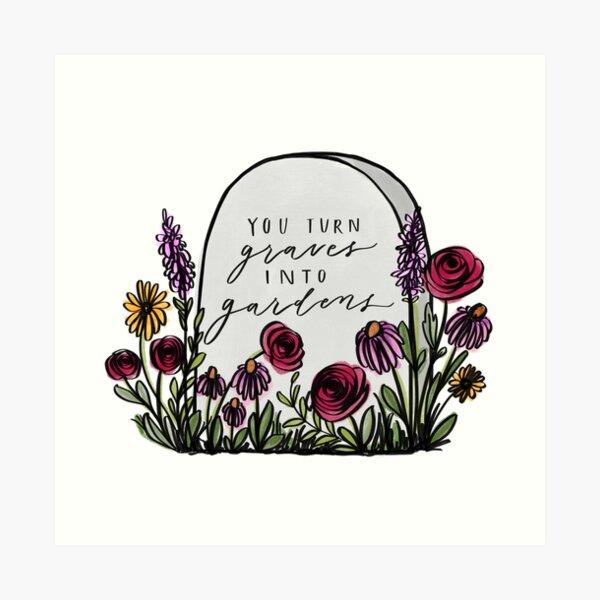 Graves into gardens  Art Print