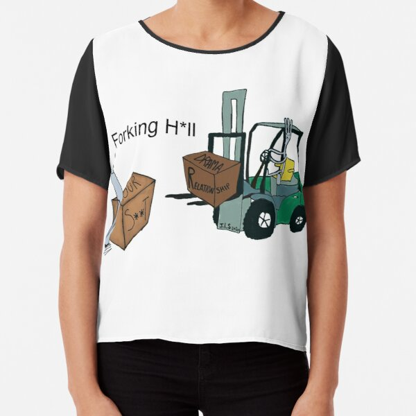 A Fork Forklifting all the Drama in the Relationship  Chiffon Top
