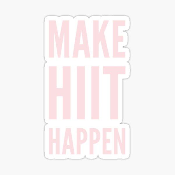 Make HIIT Happen Workout Gym Training Sticker