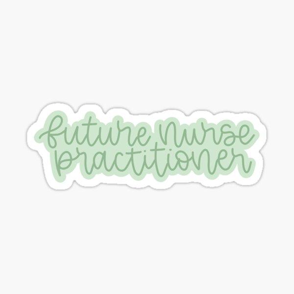 Future Nurse Practitioner!!! Sticker