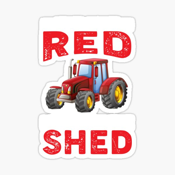 If It Ain't Red Leave It In The Shed Sticker
