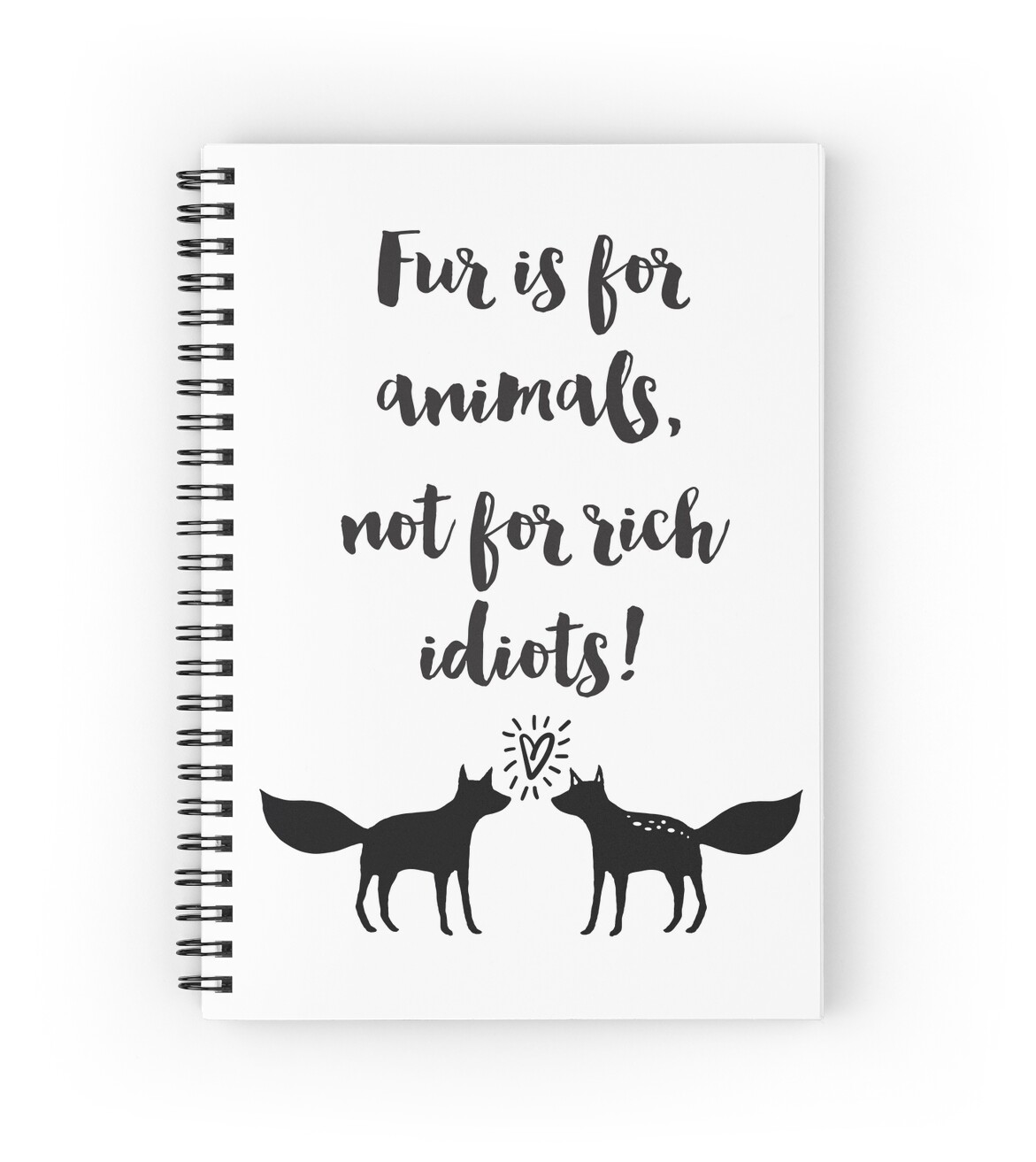 """Quotes Notebook Fur Is For Animals Not For Rich Idiots Quotes"""" Spiral Notebooks."""