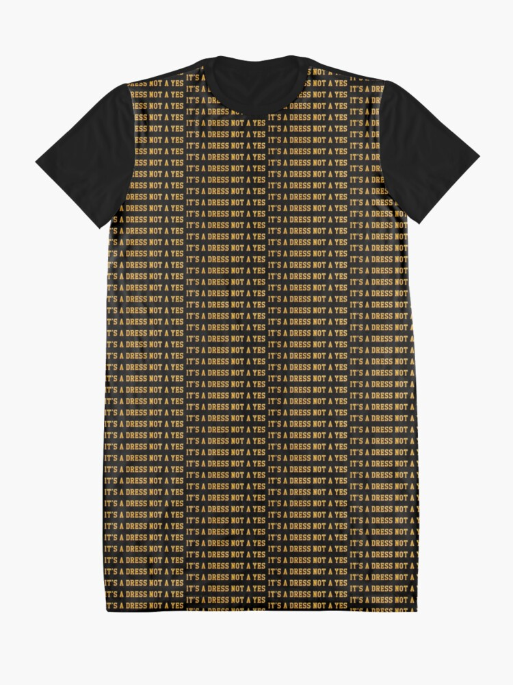 Alternate view of It's A Dress Not A Yes  Graphic T-Shirt Dress