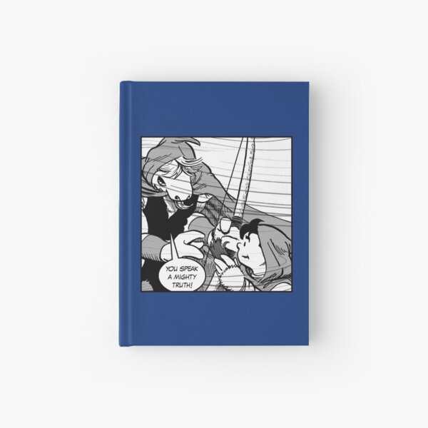 You speak a mighty truth! Hardcover Journal