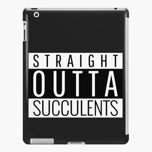 Straight Outta Succulents iPad Snap Case