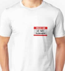 Hello, I am not easily embarrassed Unisex T-Shirt