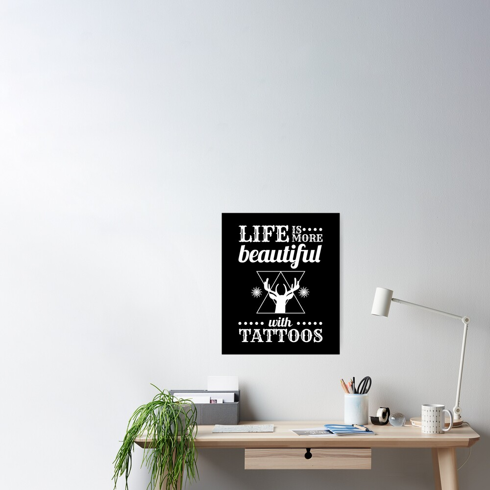 Tattoo Lover Gift Life More Beautiful With Tattoos Deer Hunter Gift Poster By Kanigmarketplac Redbubble