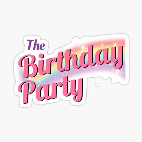 The Birthday Party Sticker