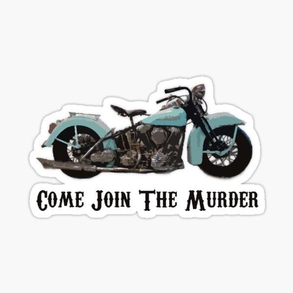 Come Join The Murder Design Sticker