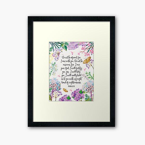Isaiah 41:10 (Flowers and Butterflies) Framed Art Print