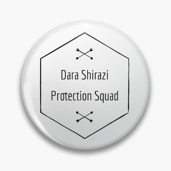 Dara Shirazi Protection Squad Pin