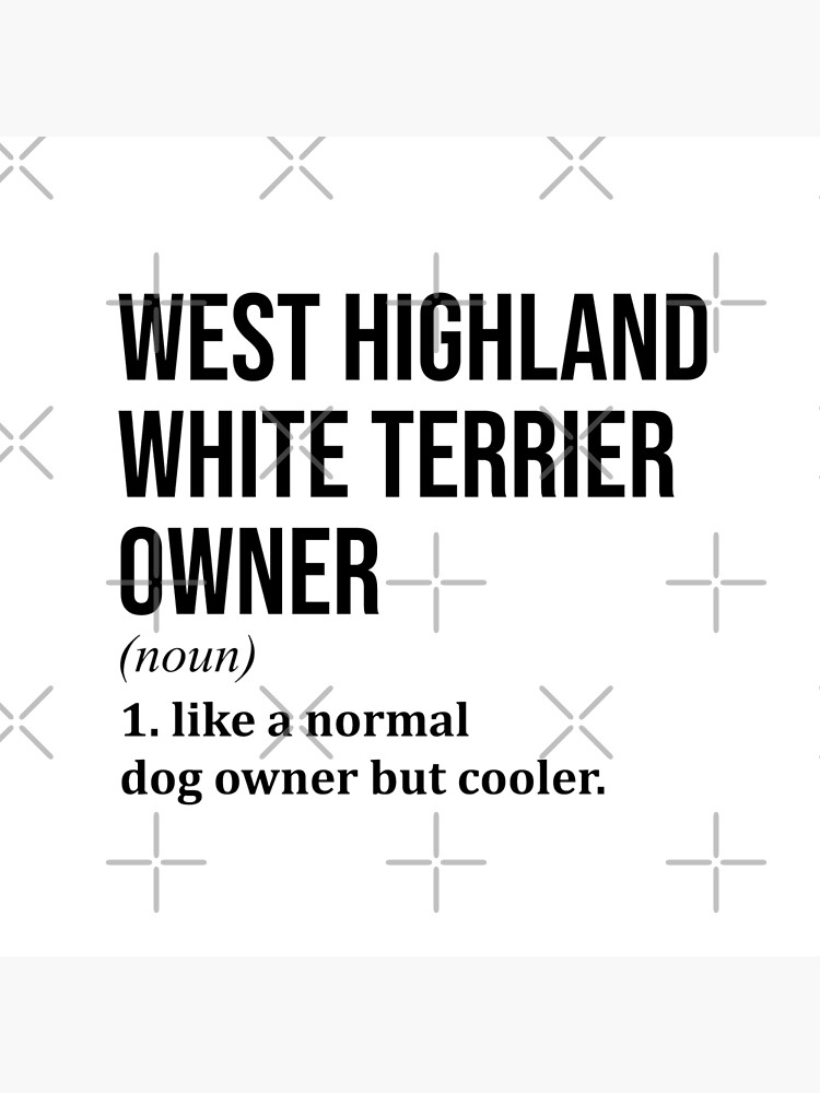 West Highland White Terrier Dog Funny  by DuxDesign