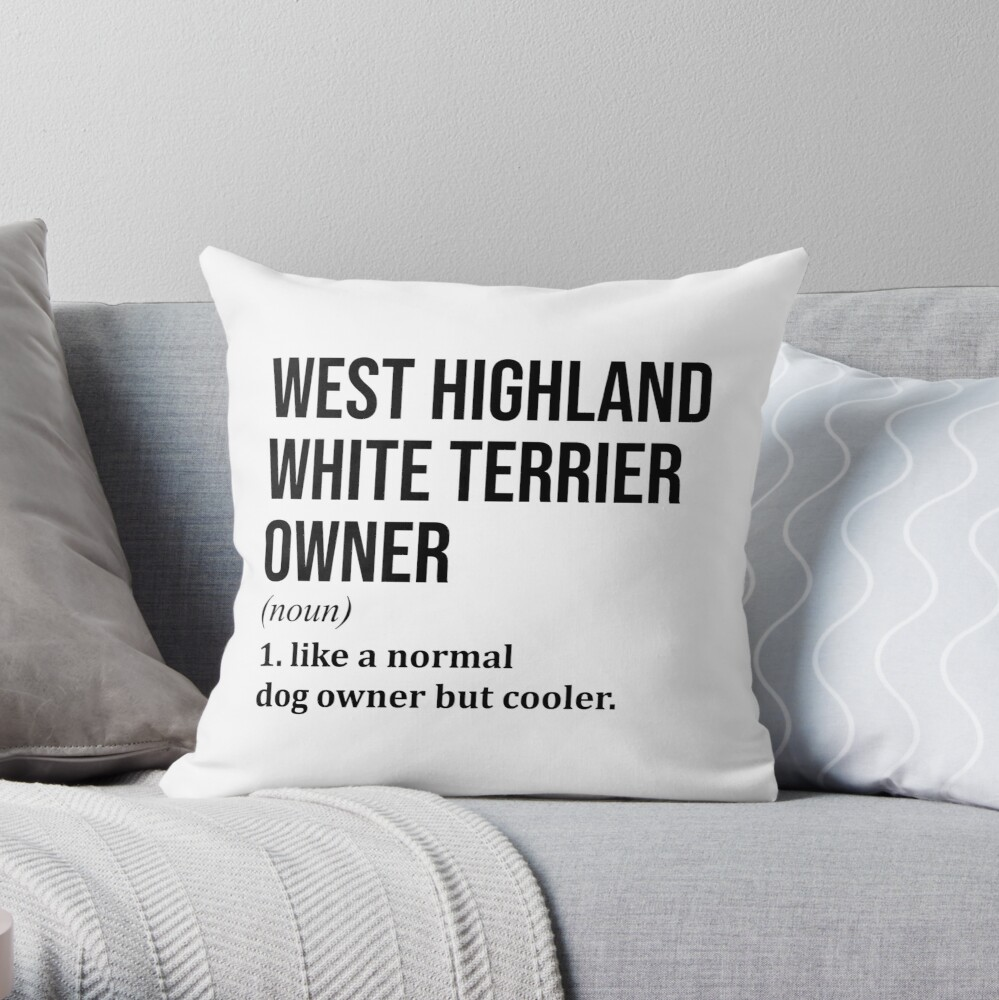 West Highland White Terrier Dog Funny  Throw Pillow