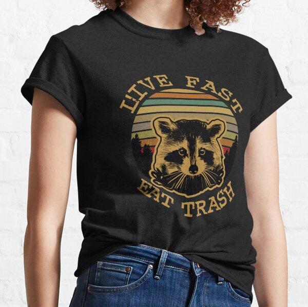 Live Fast Eat Trash T-shirt classique