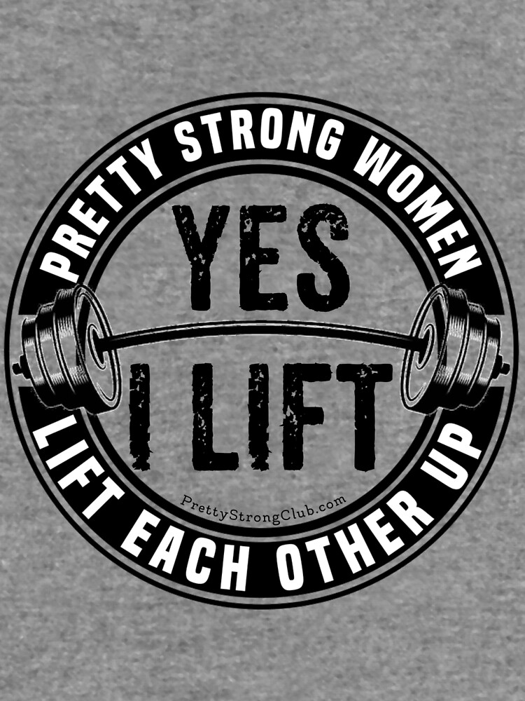 Women Let's Lift Each Other by PrettyStrong