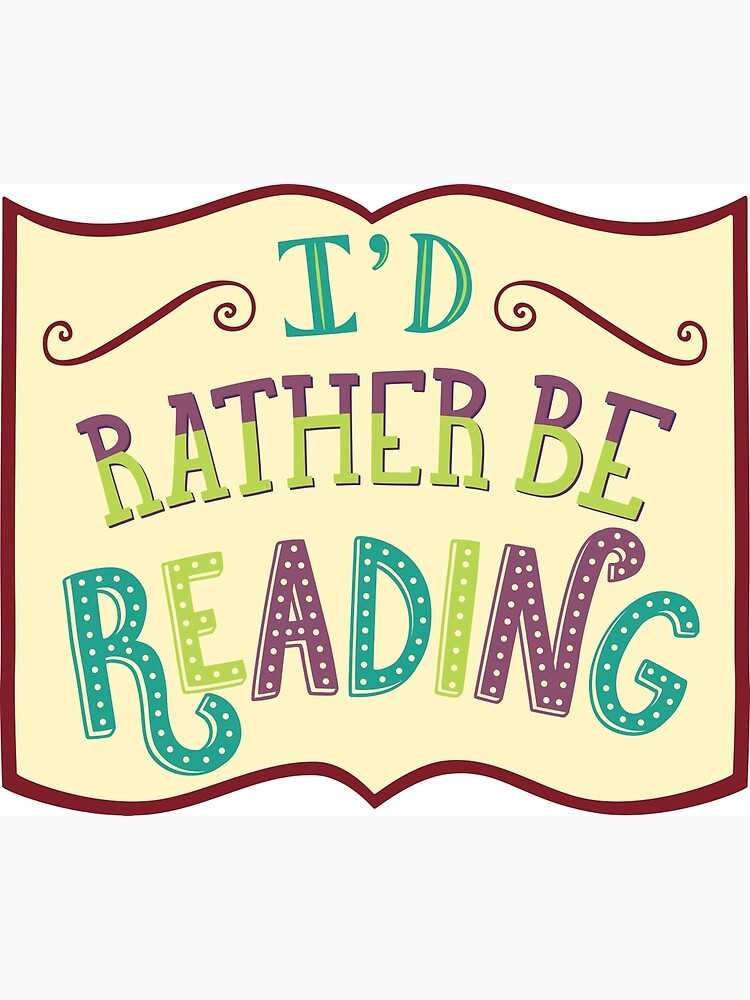 I'd Rather Be Reading by DesignsByAND