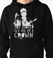 You Should See Me in a Crown Pullover Hoodie