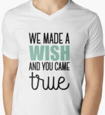 We made a wish and you came true T-Shirt