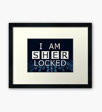 SHERLOCKED - I AM SHER LOCKED Framed Print