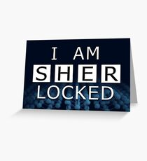 SHERLOCKED - I AM SHER LOCKED Greeting Card