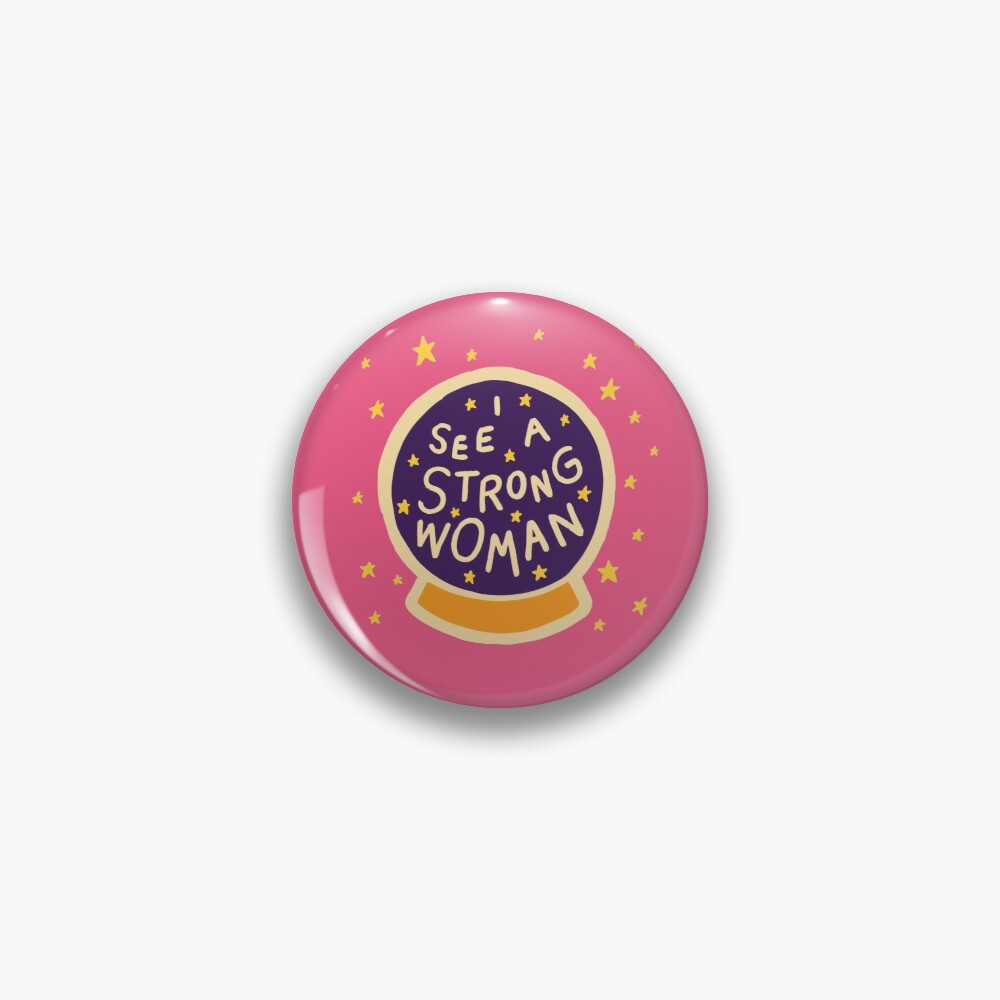 I see a strong woman Pin