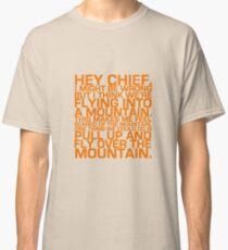 Cabin Pressure: Hey Chief Classic T-Shirt