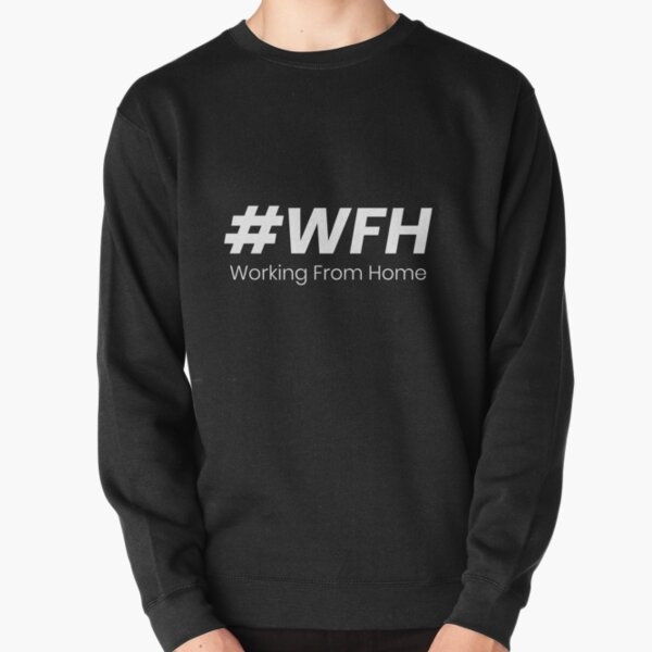 Work from Home designs Pullover Sweatshirt