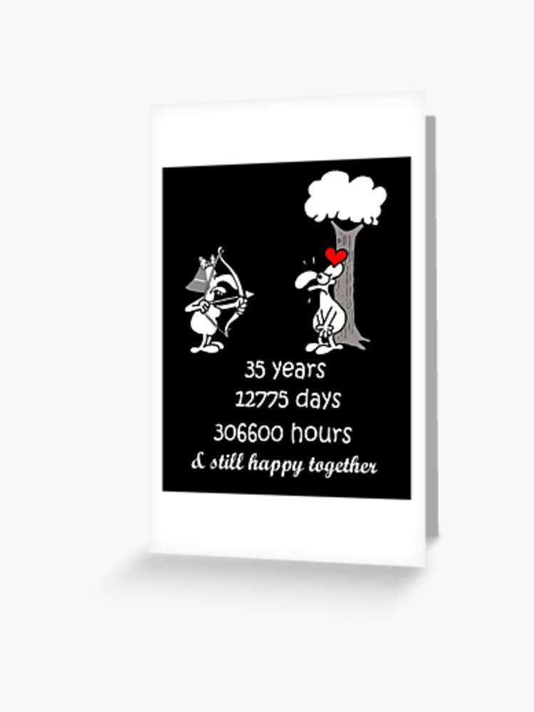 Carte De Vœux 35e Anniversaire De Mariage Parents Cadeau Drole Pour Mari Femme 35 Ans Ensemble 35e Annee De Mariage Couple Humoristique Correspondant Par Stella1 Redbubble