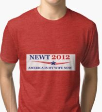 NEWT 2012: America Is My Wife Now Tri-blend T-Shirt