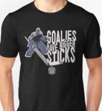 Goalies Have Bigger Sticks Unisex T-Shirt