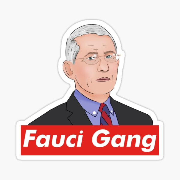 Dr Anthony Fauci Gang  Sticker