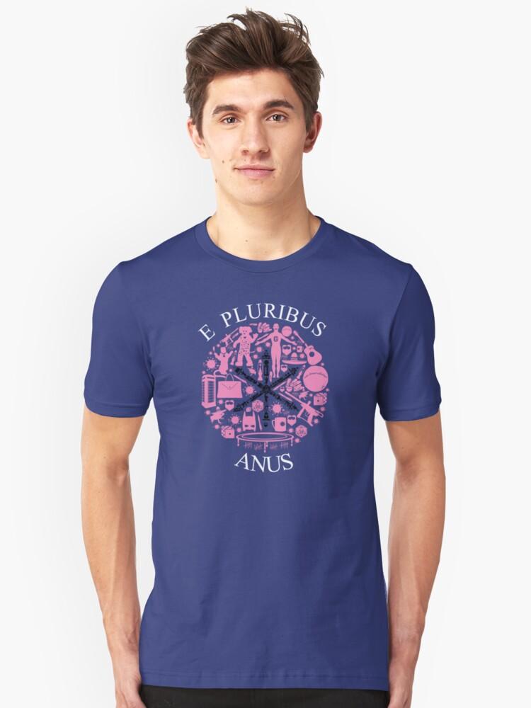 E Pluribus Anus Unisex T-Shirt Front