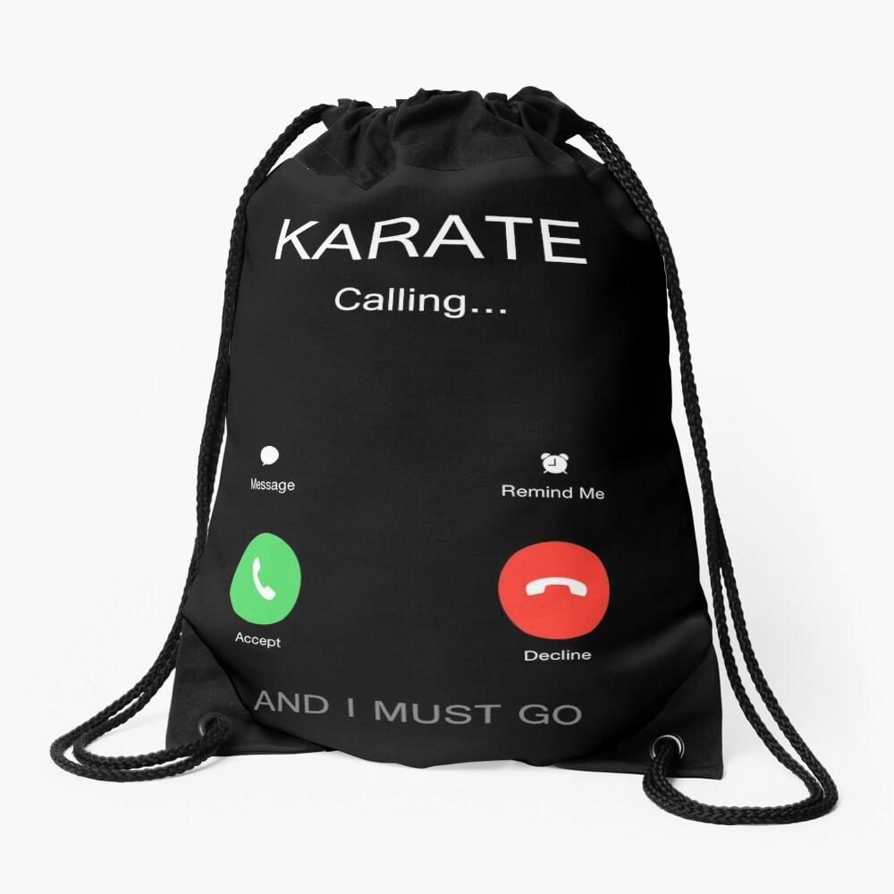 Karate is Calling, Kyokushin, Karate do, Goju ryu, Shito Ryu, Shorin Ryu, Shotokan, Wado Ryu, Shudokan Drawstring Bag