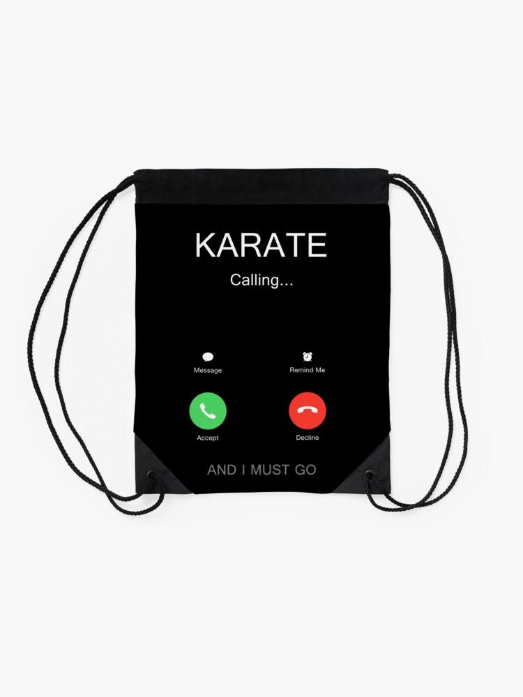 Alternate view of Karate is Calling, Kyokushin, Karate do, Goju ryu, Shito Ryu, Shorin Ryu, Shotokan, Wado Ryu, Shudokan Drawstring Bag