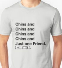 Chins and One Friend T-Shirt
