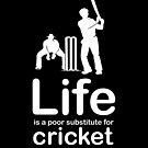 Cricket v Life - Black by Ron Marton