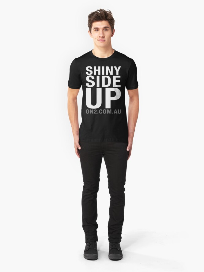 Alternate view of On2 - Shiny Side Up (White Text) Slim Fit T-Shirt