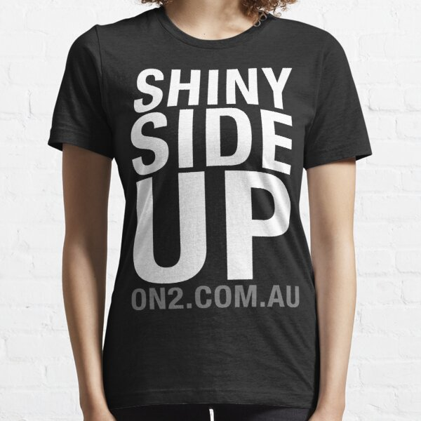 On2 - Shiny Side Up (White Text) Essential T-Shirt