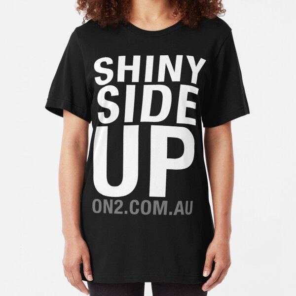 On2 - Shiny Side Up (White Text) Slim Fit T-Shirt
