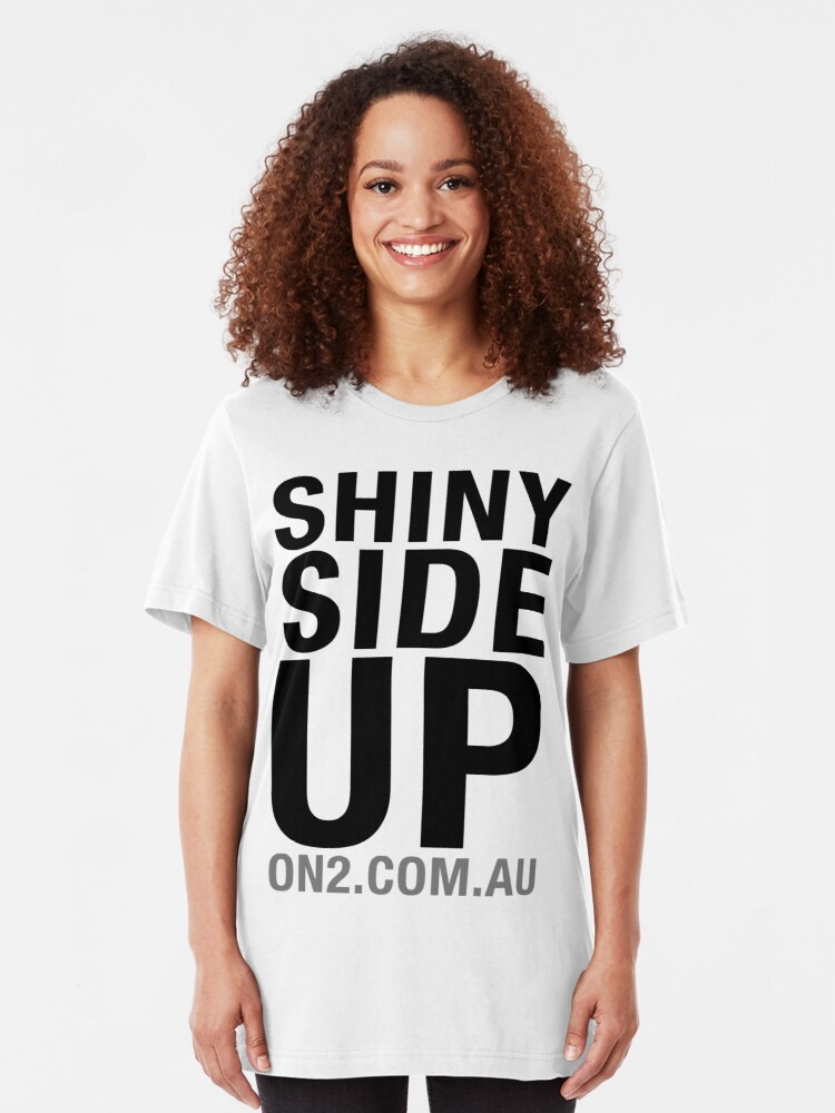 Alternate view of On2 - Shiny Side Up (Black Text) Slim Fit T-Shirt