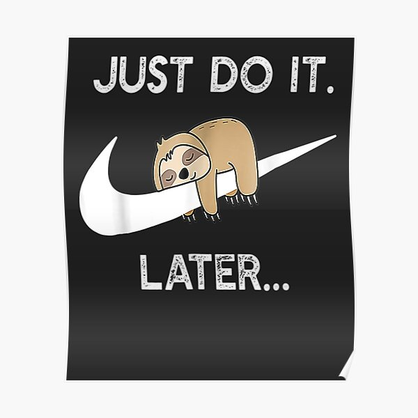 Do It Later Funny Sleepy Sloth For Lazy Sloth Lover Poster