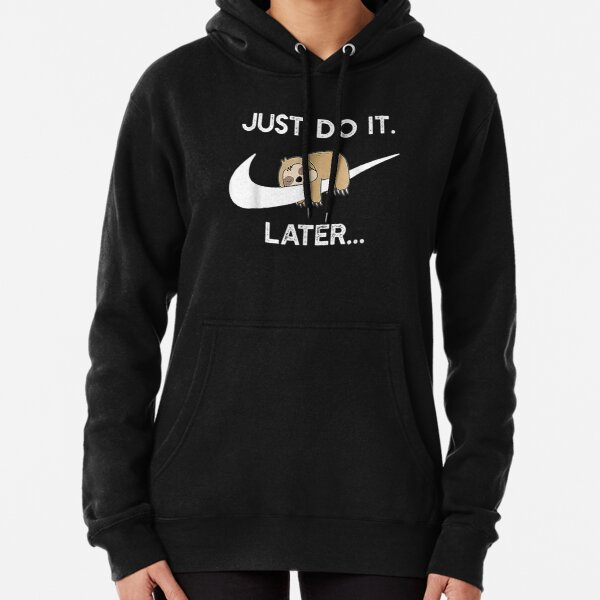 Do It Later Funny Sleepy Sloth For Lazy Sloth Lover Pullover Hoodie