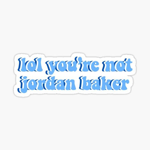 lol you're not jordan baker Sticker