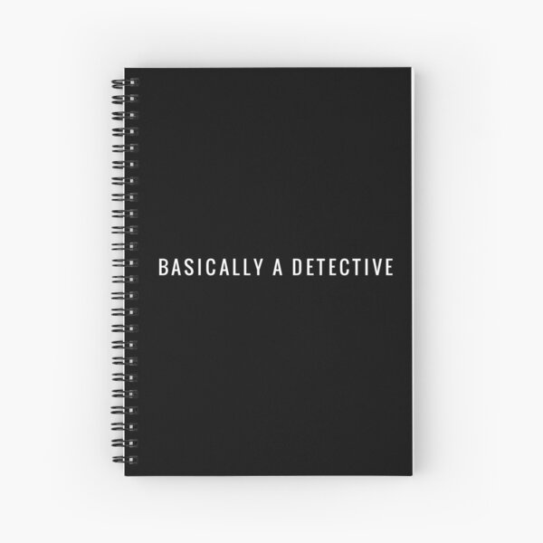 Basically a Detective, True Crime Obsessed Spiral Notebook