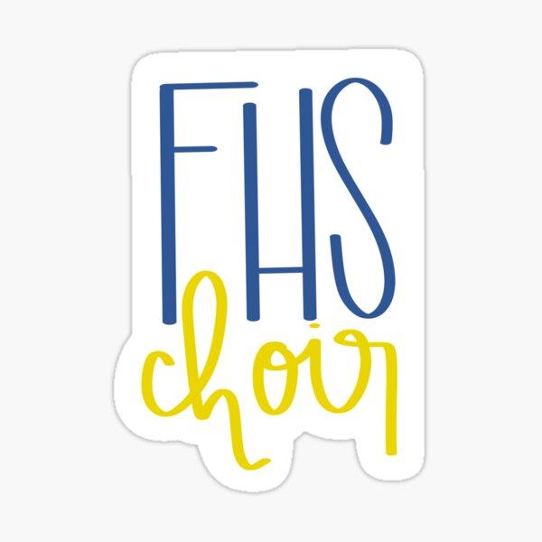 FHS choir sticker Sticker